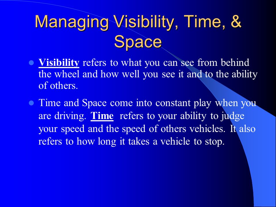 Managing Visibility, Time, & Space