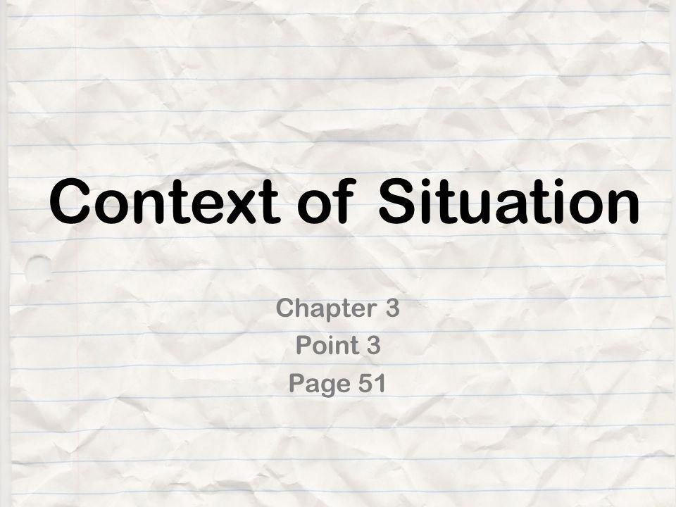Context of Situation Chapter 3 Point 3 Page 51