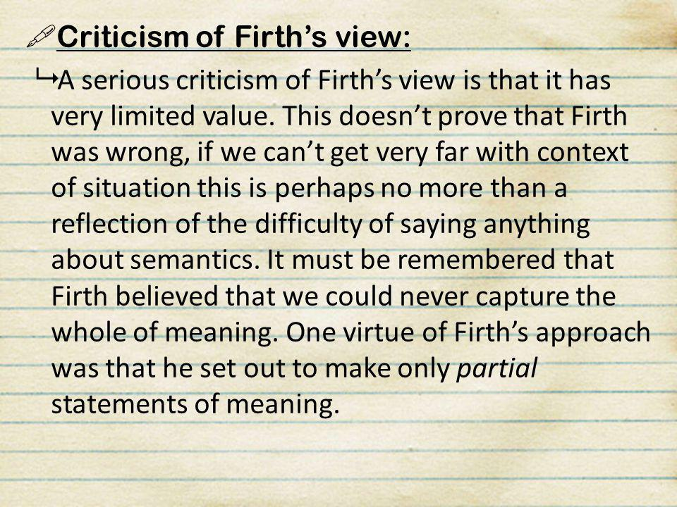 Criticism of Firth's view: