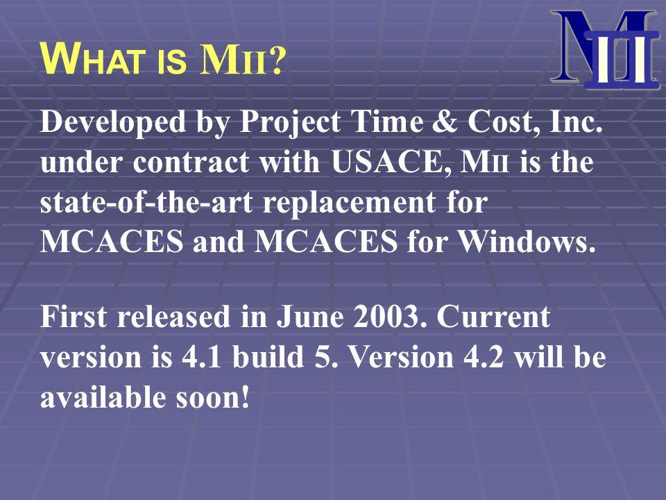 M II. WHAT IS MII