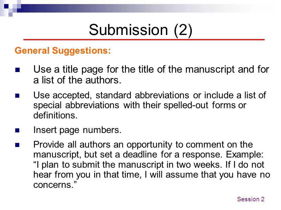 Submission (2)General Suggestions: Use a title page for the title of the manuscript and for a list of the authors.