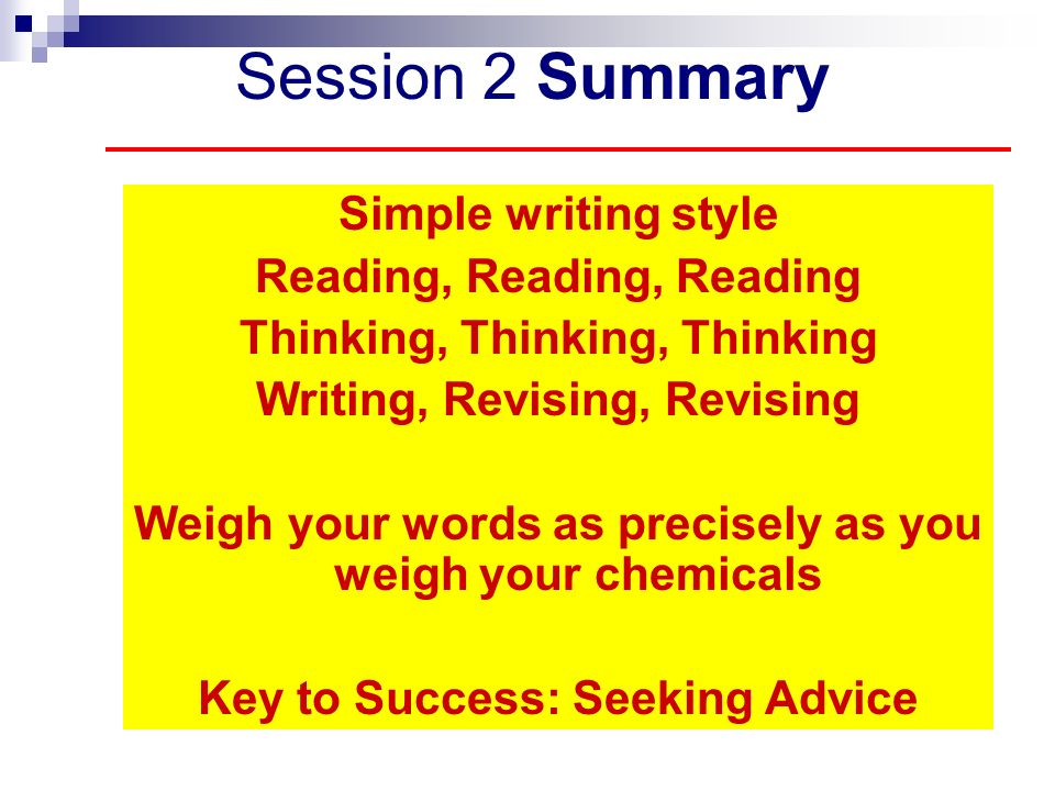Session 2 Summary Simple writing style Reading, Reading, Reading