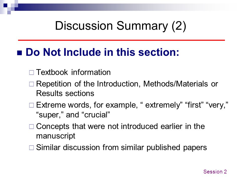 Discussion Summary (2) Do Not Include in this section: