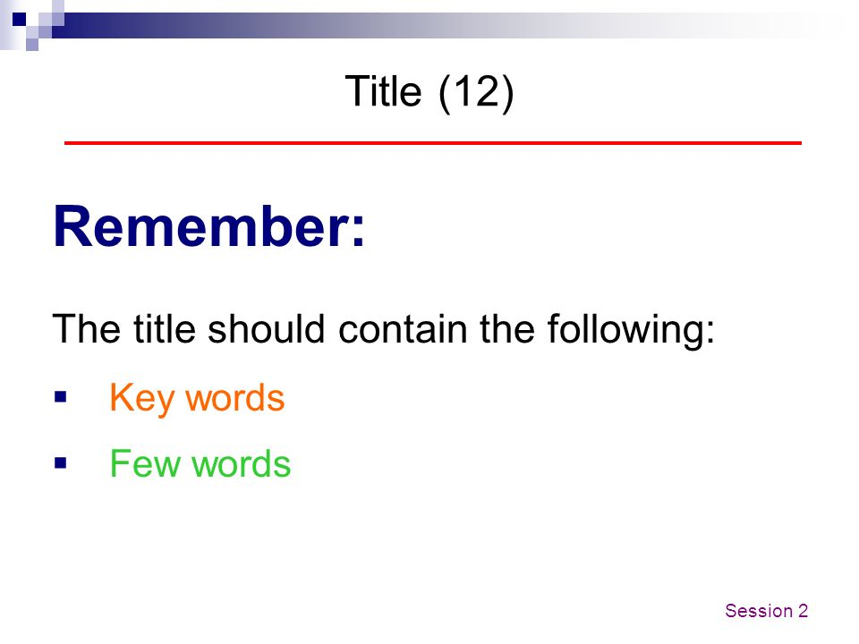 Remember: Title (12) The title should contain the following: Key words