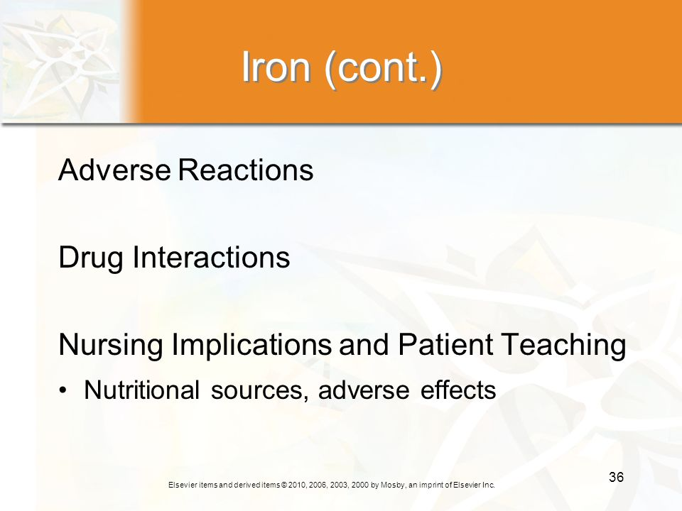 Iron (cont.) Adverse Reactions Drug Interactions
