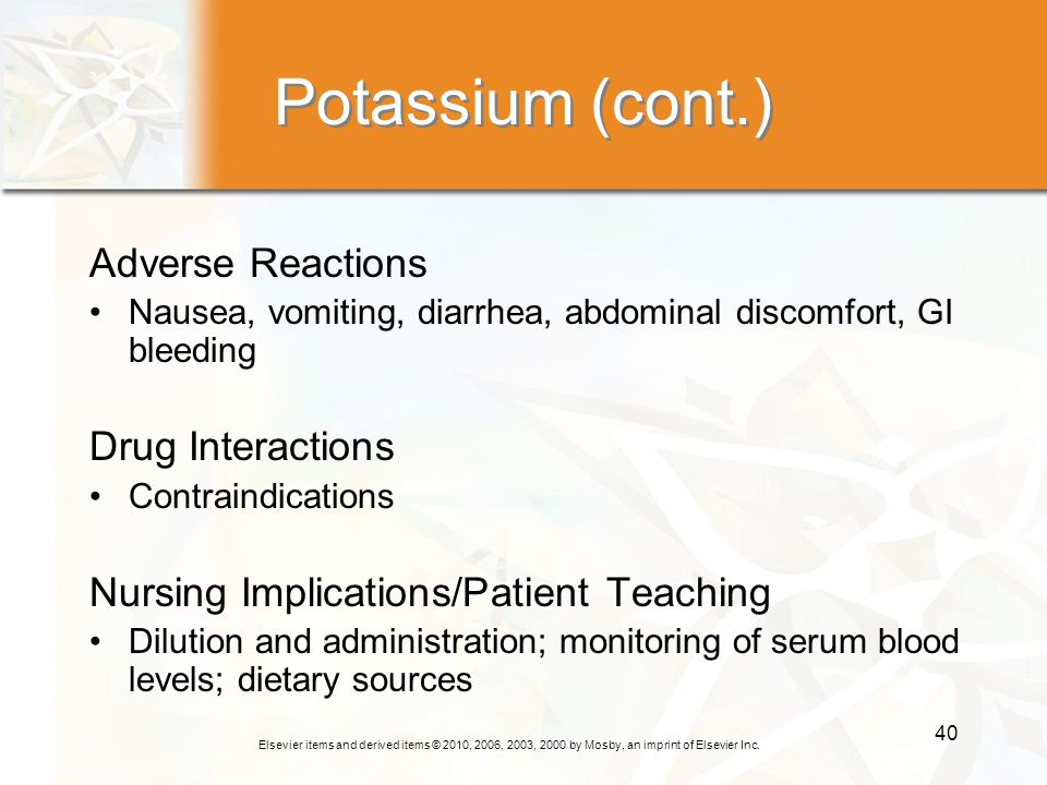 Potassium (cont.) Adverse Reactions Drug Interactions