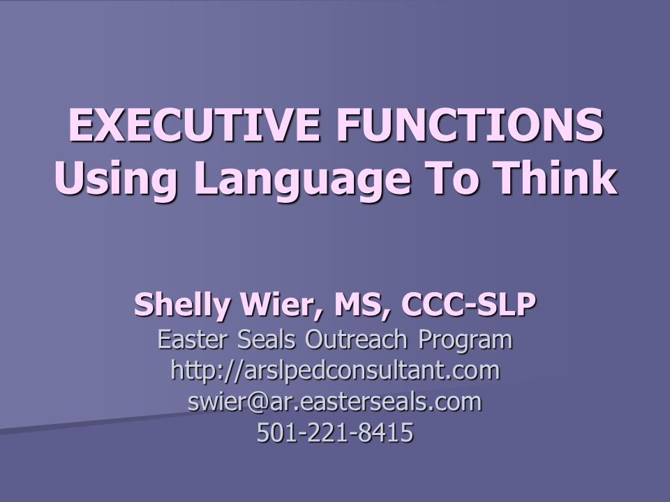 EXECUTIVE FUNCTIONS Using Language To Think