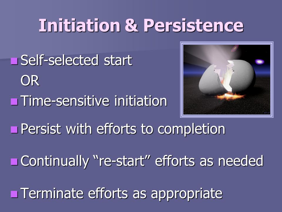 Initiation & Persistence
