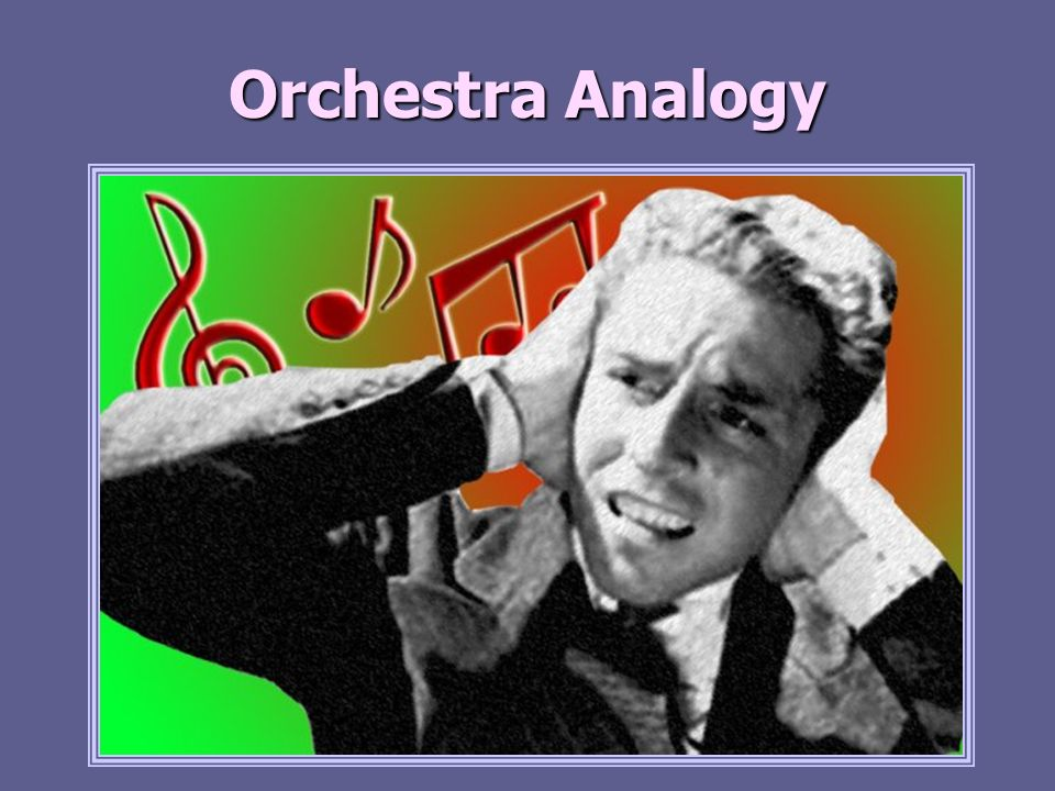 Orchestra Analogy