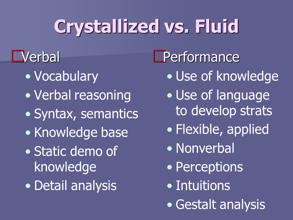 Crystallized vs. Fluid Verbal Performance Vocabulary Verbal reasoning
