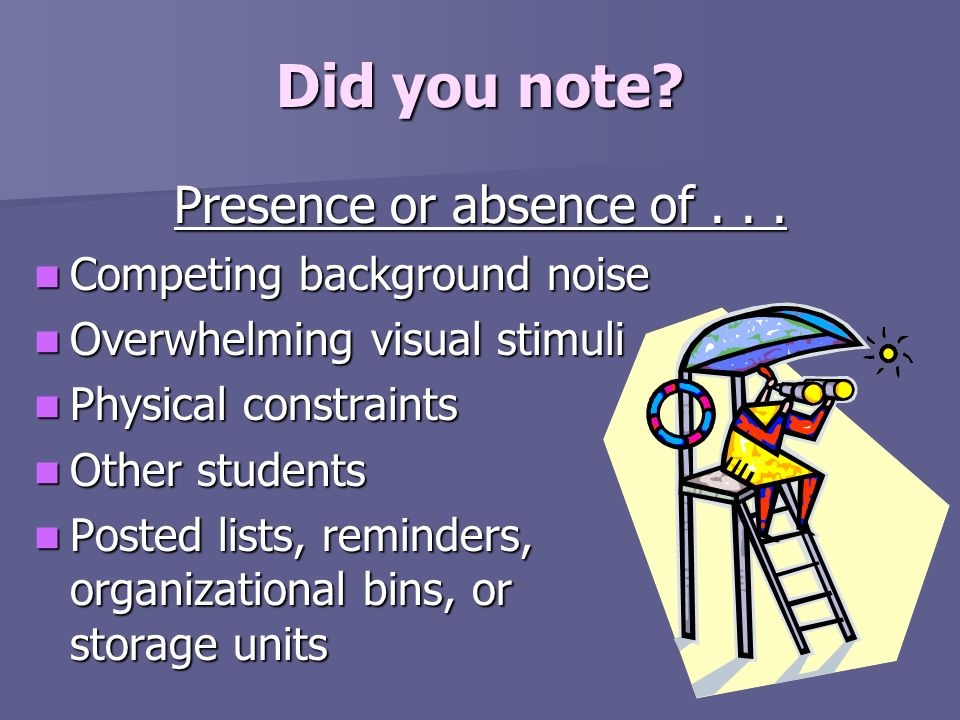 Did you note Presence or absence of . . . Competing background noise