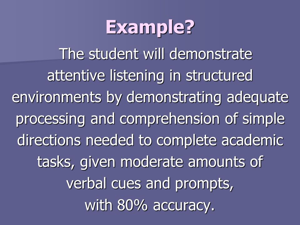Example The student will demonstrate