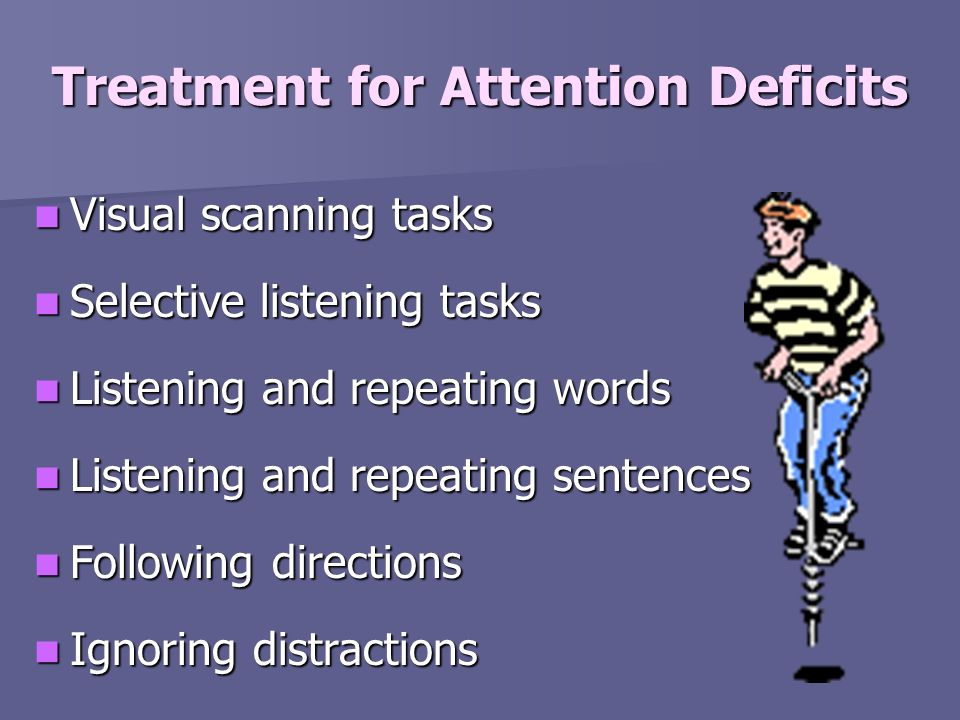 Treatment for Attention Deficits