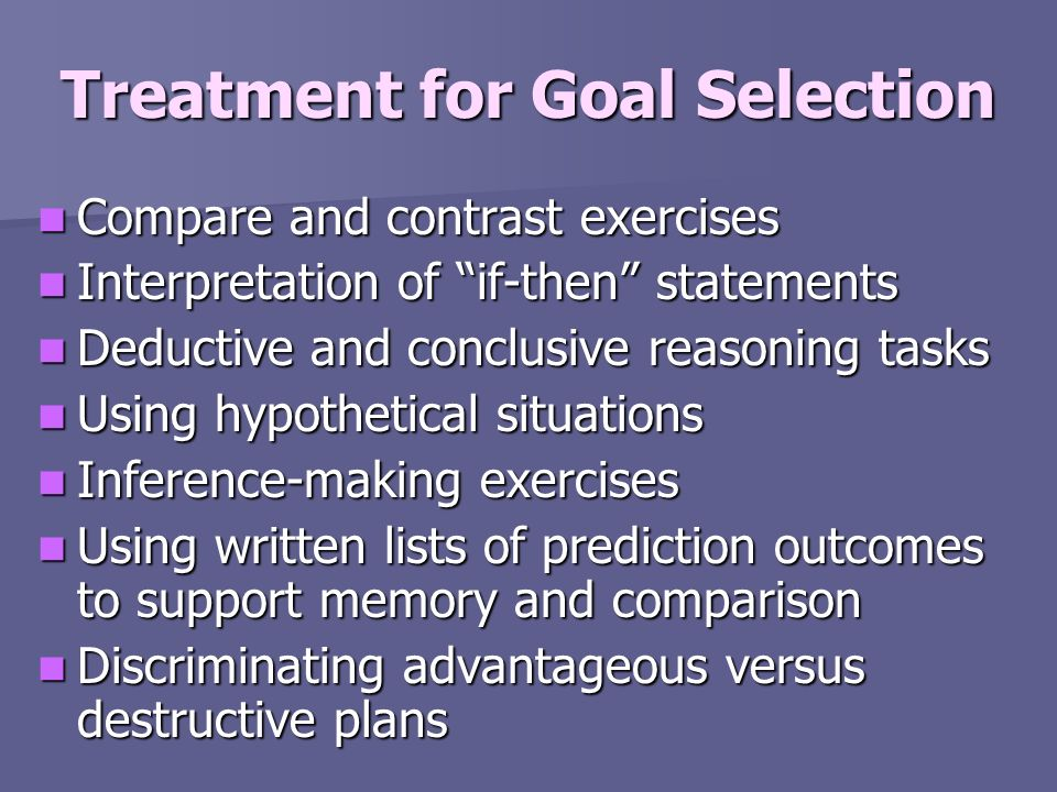 Treatment for Goal Selection