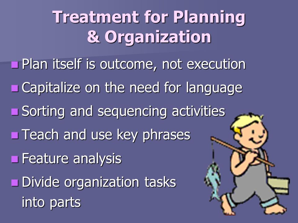 Treatment for Planning & Organization