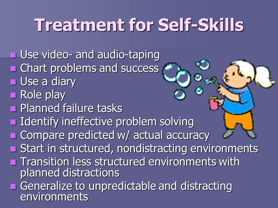 Treatment for Self-Skills