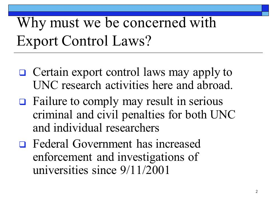 Why must we be concerned with Export Control Laws