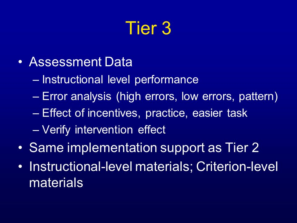 Tier 3 Assessment Data Same implementation support as Tier 2