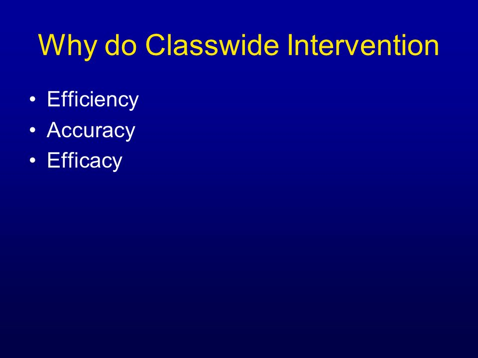 Why do Classwide Intervention