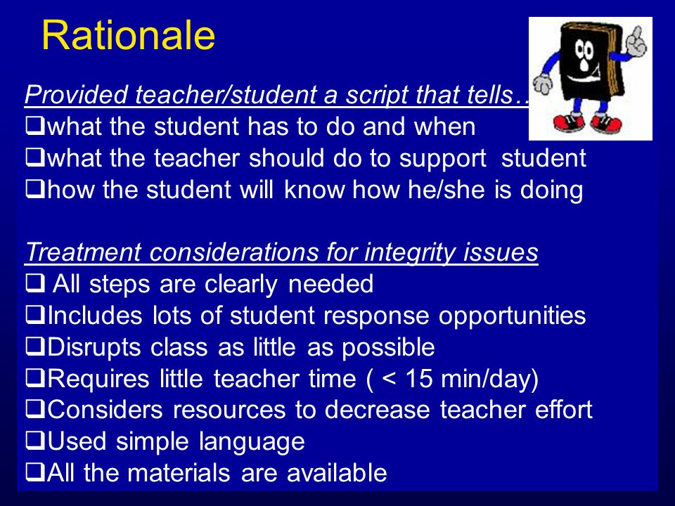 Rationale Provided teacher/student a script that tells….