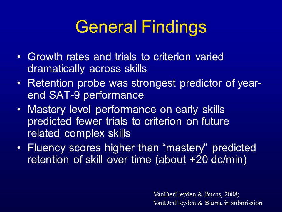 General Findings Growth rates and trials to criterion varied dramatically across skills.