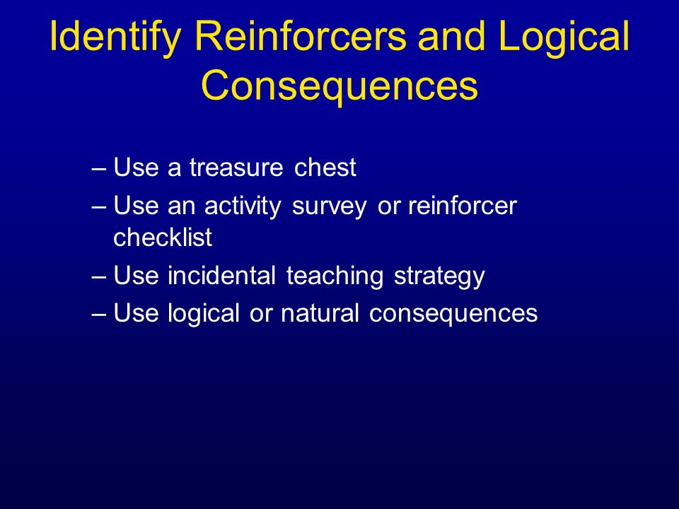 Identify Reinforcers and Logical Consequences