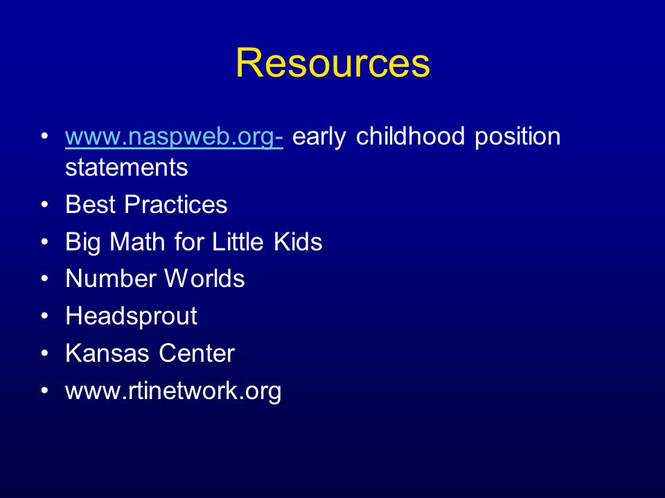Resources www.naspweb.org- early childhood position statements