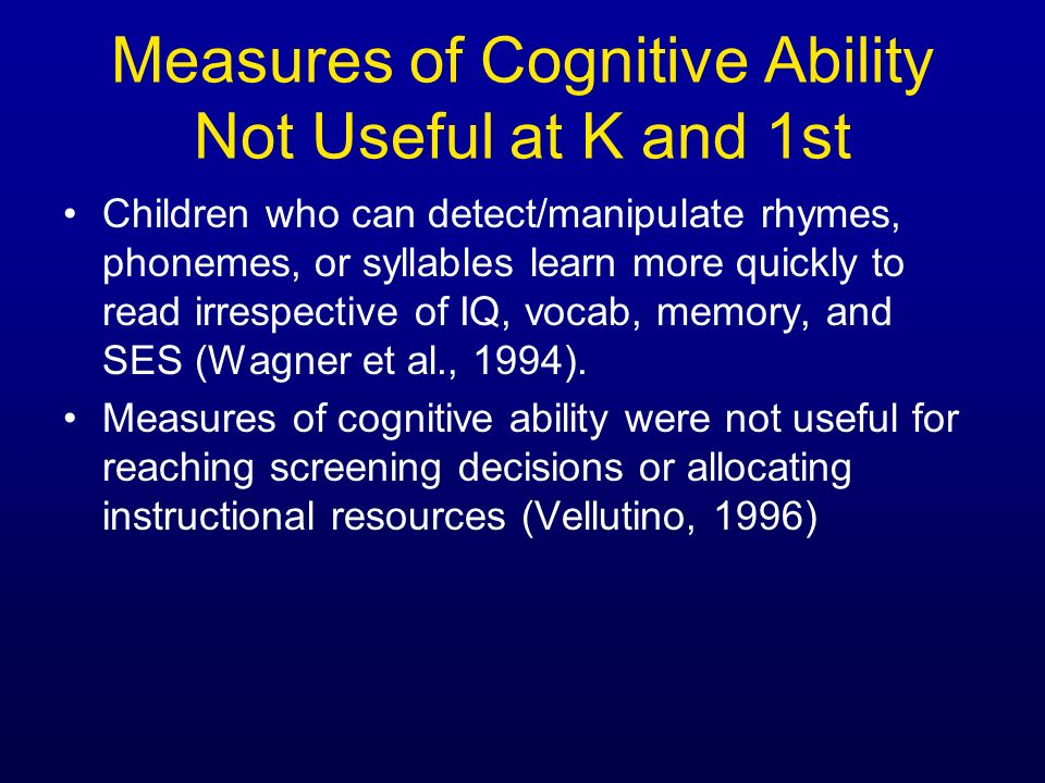 Measures of Cognitive Ability Not Useful at K and 1st
