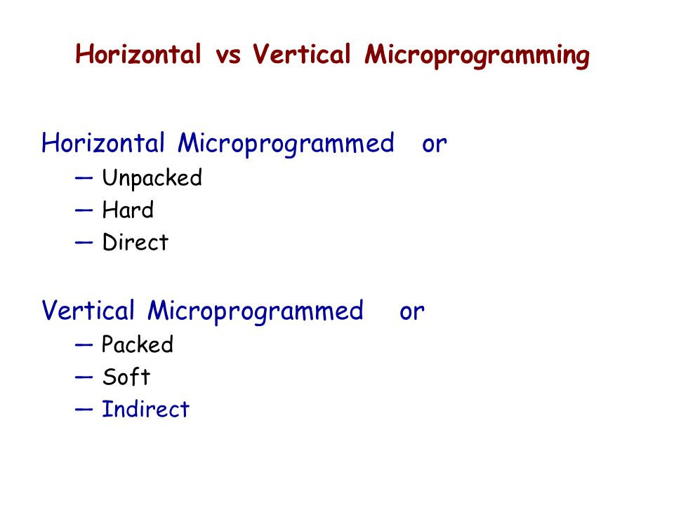 Horizontal vs Vertical Microprogramming