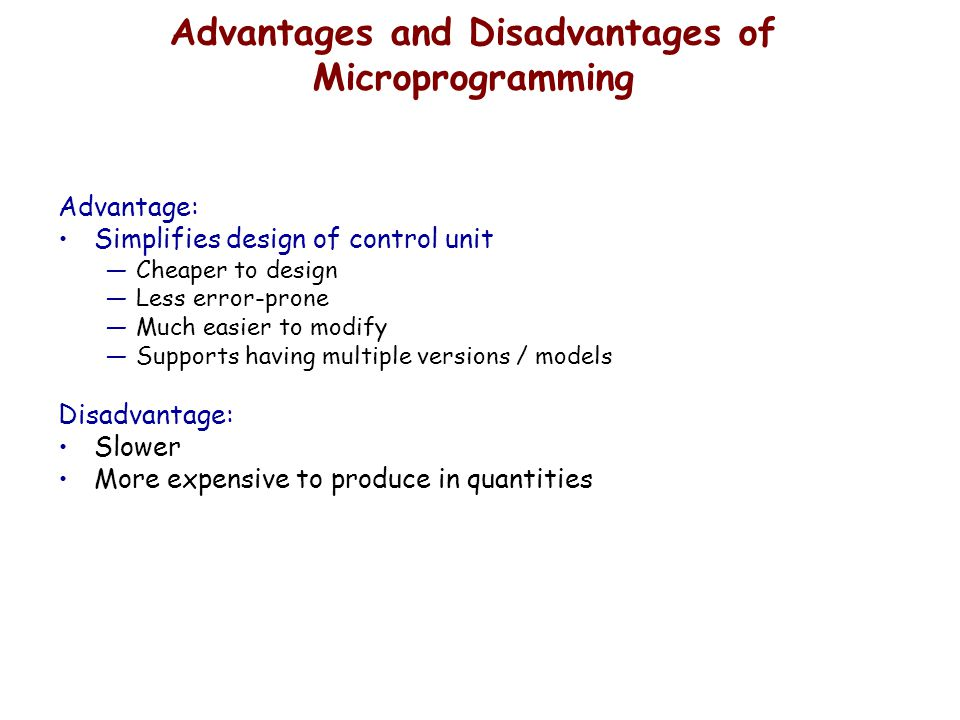Advantages and Disadvantages of Microprogramming