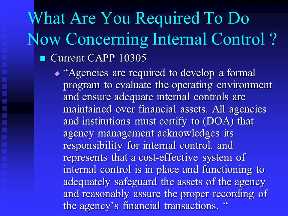 What Are You Required To Do Now Concerning Internal Control
