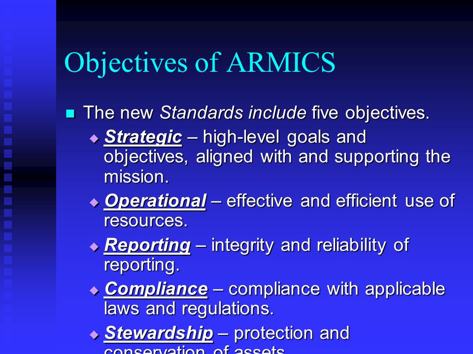 Objectives of ARMICS The new Standards include five objectives.