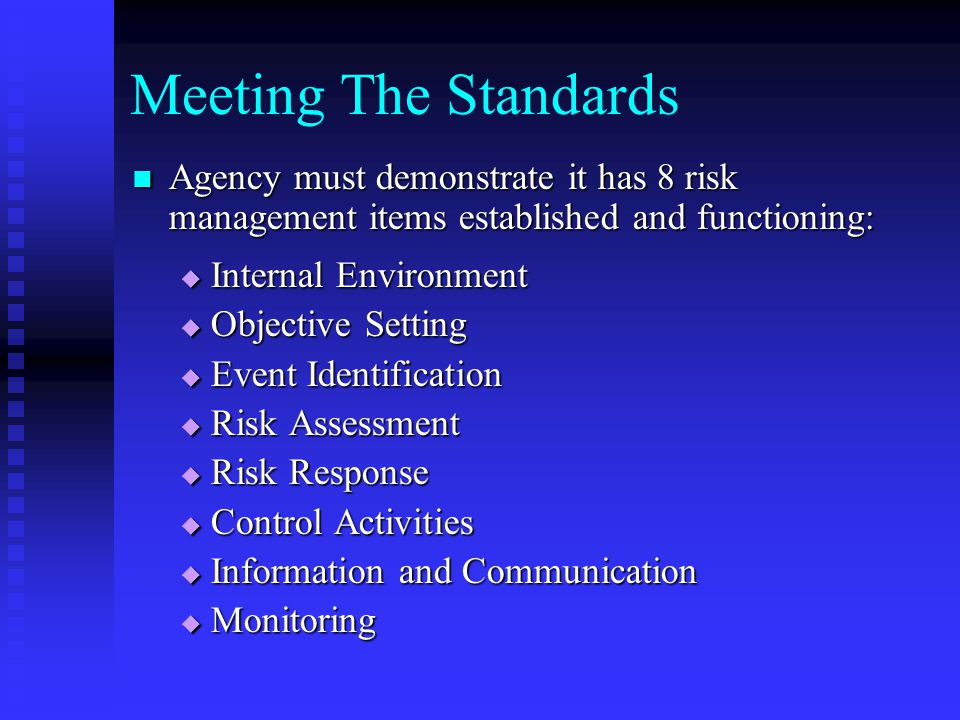 Meeting The Standards Agency must demonstrate it has 8 risk management items established and functioning: