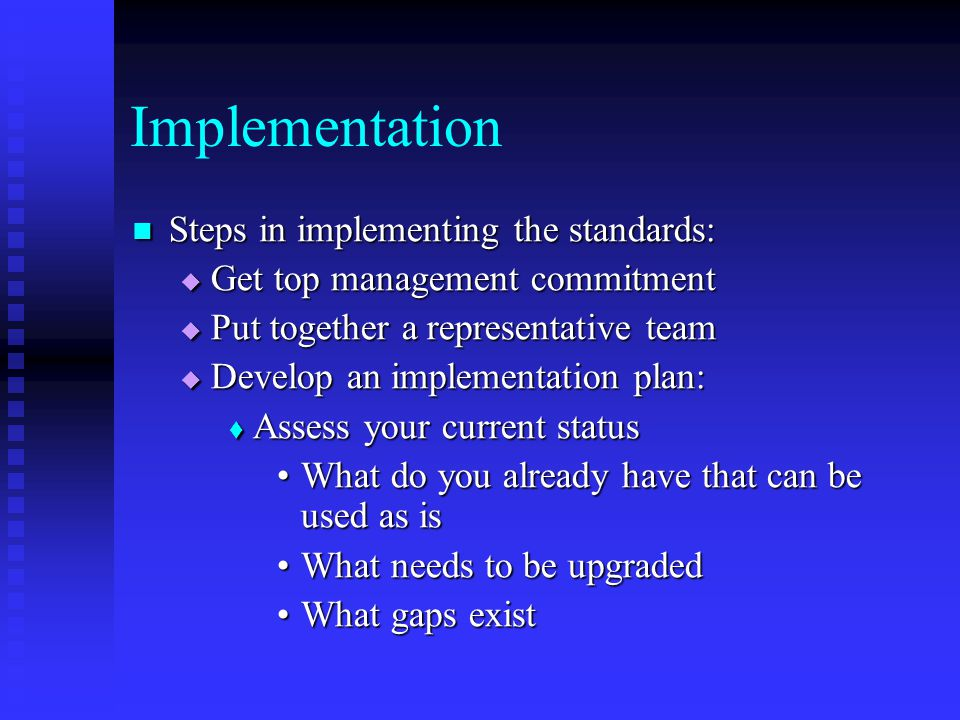Implementation Steps in implementing the standards: