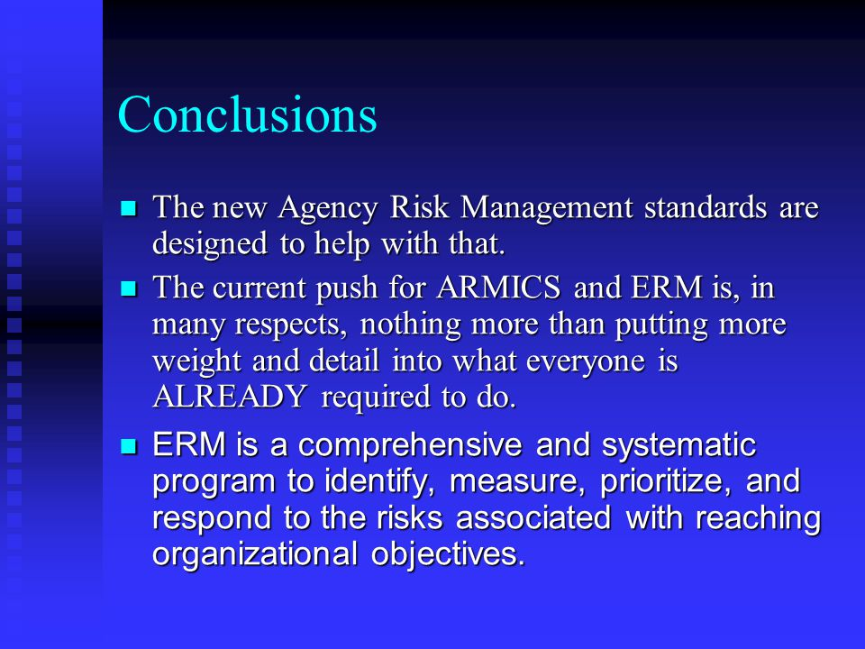 Conclusions The new Agency Risk Management standards are designed to help with that.