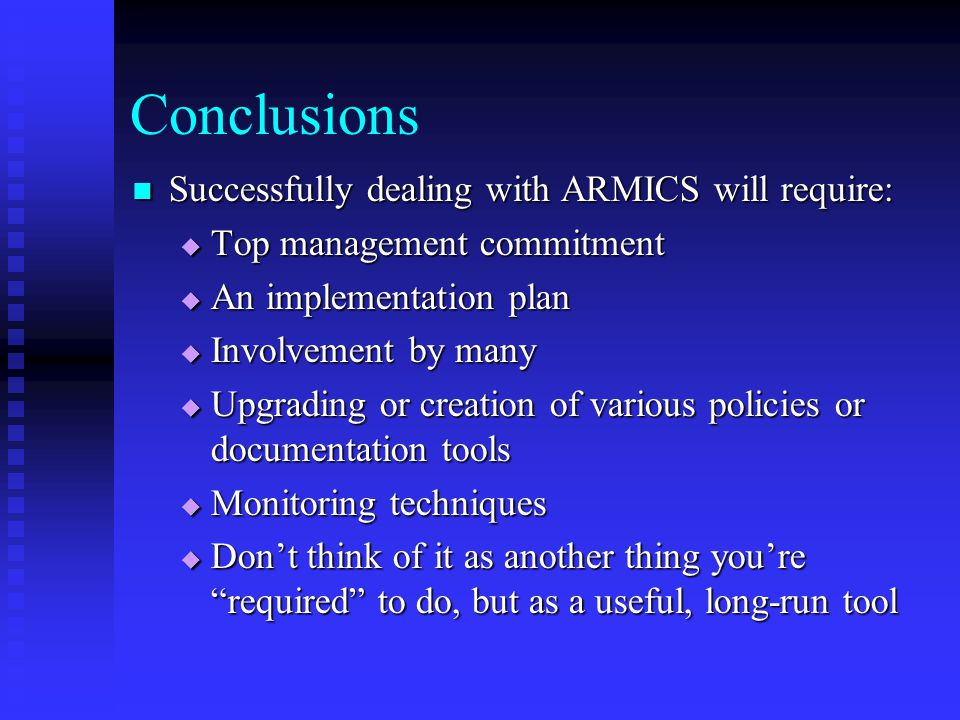 Conclusions Successfully dealing with ARMICS will require: