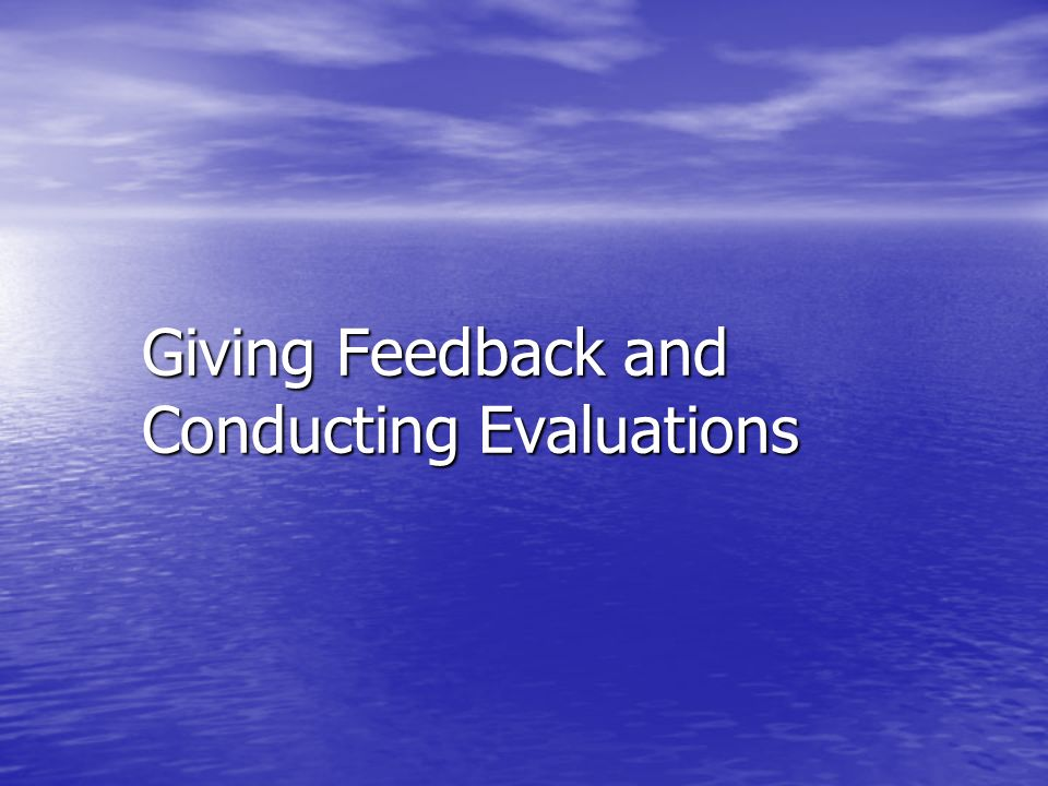 Giving Feedback and Conducting Evaluations