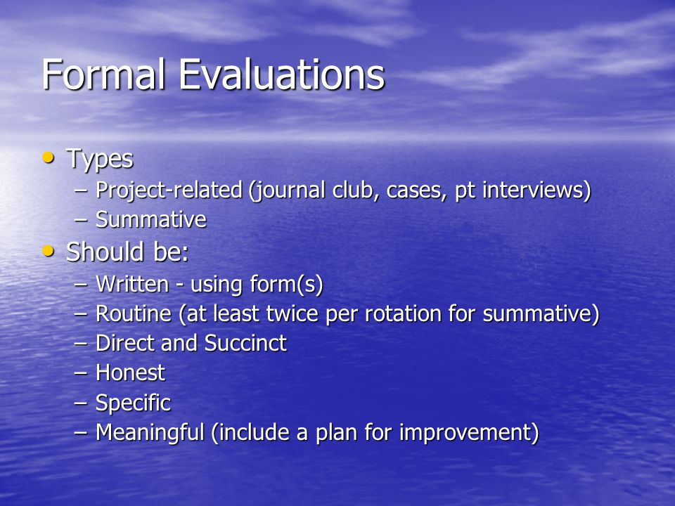 Formal Evaluations Types Should be: