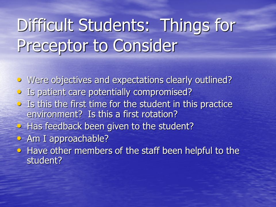 Difficult Students: Things for Preceptor to Consider
