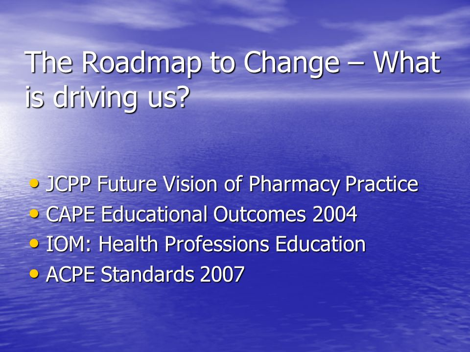 The Roadmap to Change – What is driving us
