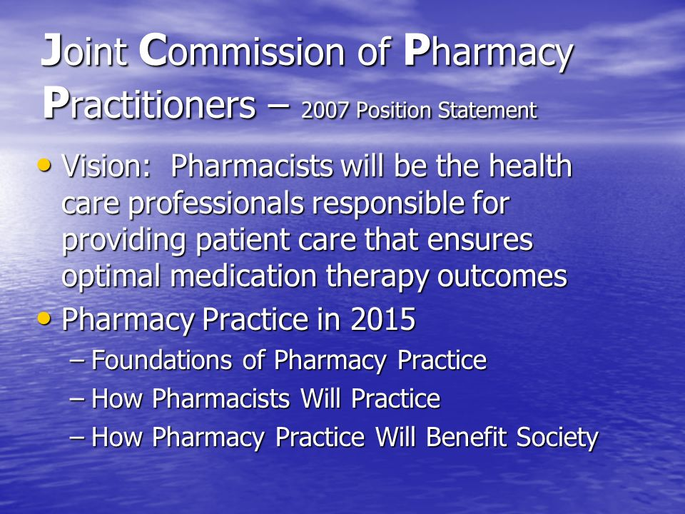 Joint Commission of Pharmacy Practitioners – 2007 Position Statement