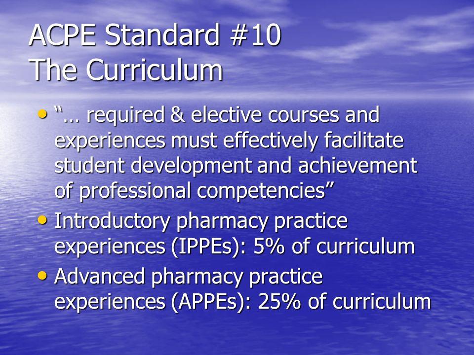 ACPE Standard #10 The Curriculum