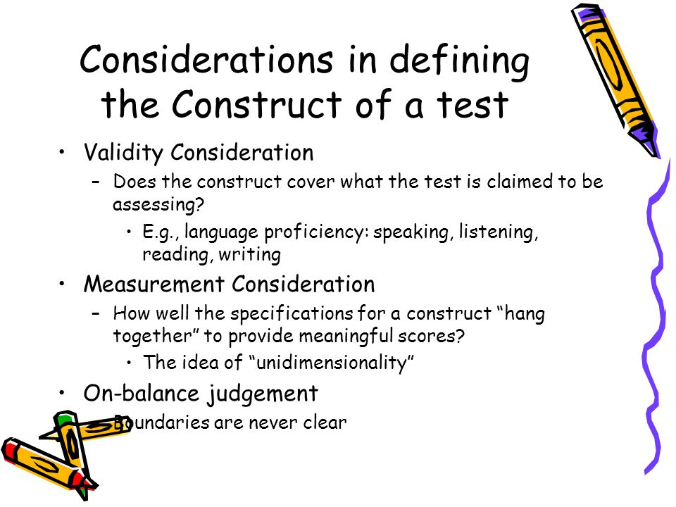 Considerations in defining the Construct of a test