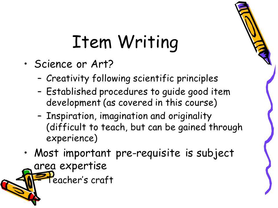 Item Writing Science or Art