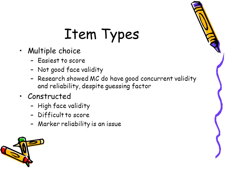 Item Types Multiple choice Constructed Easiest to score