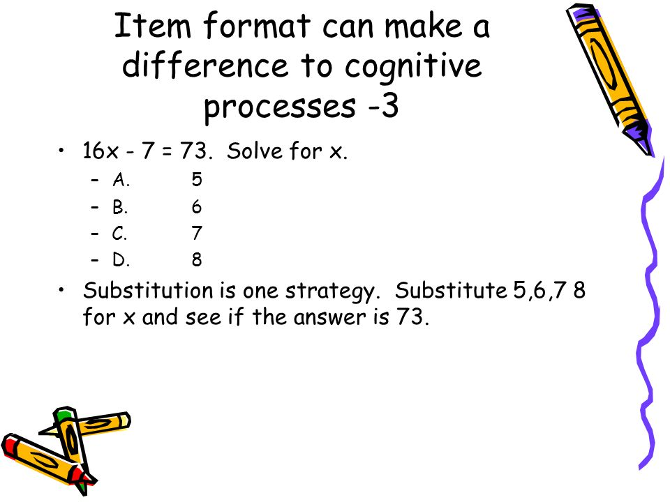 Item format can make a difference to cognitive processes -3