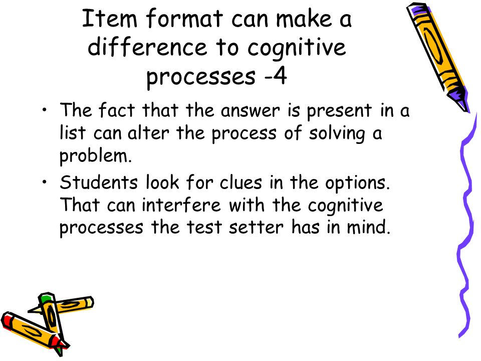 Item format can make a difference to cognitive processes -4