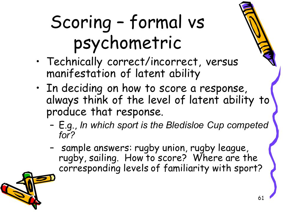 Scoring – formal vs psychometric