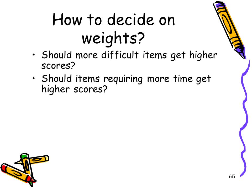 How to decide on weights