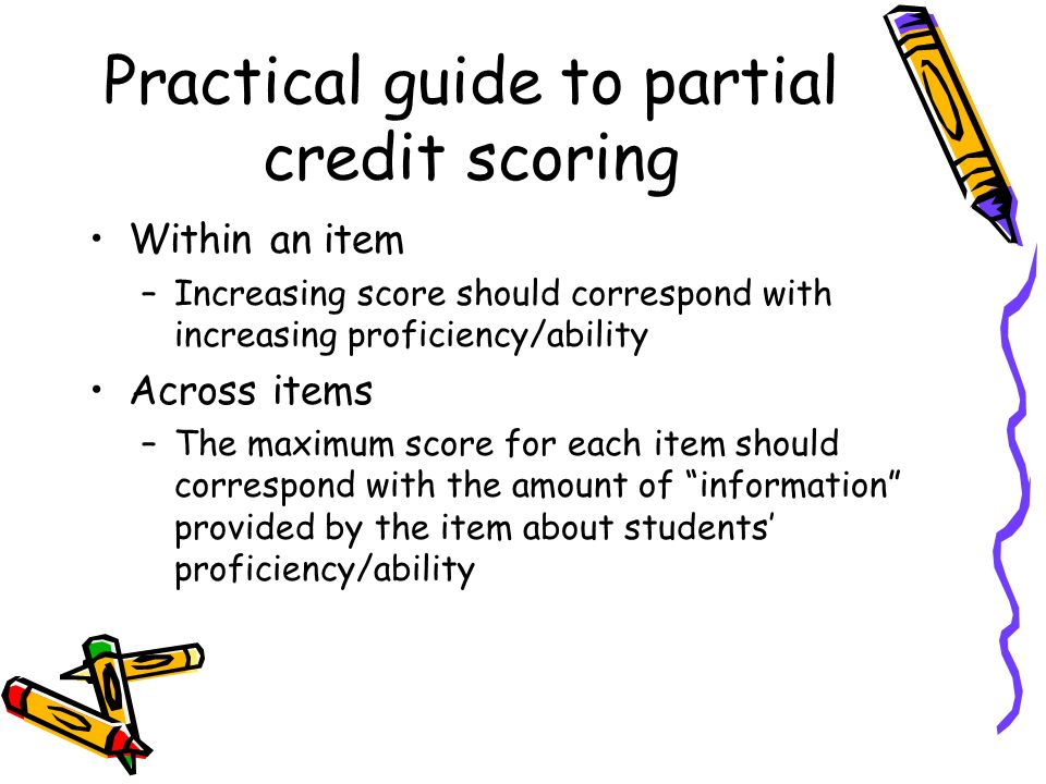 Practical guide to partial credit scoring